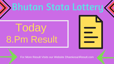 Bhutan State Lottery 01/04/2019 8.Pm Result Download