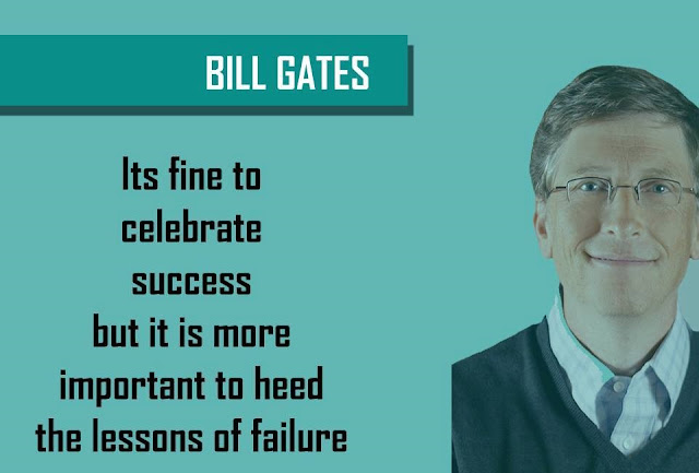 Quote by BILL GATES - Its fine to celebrate success but it is more important to heed the lessons of failure