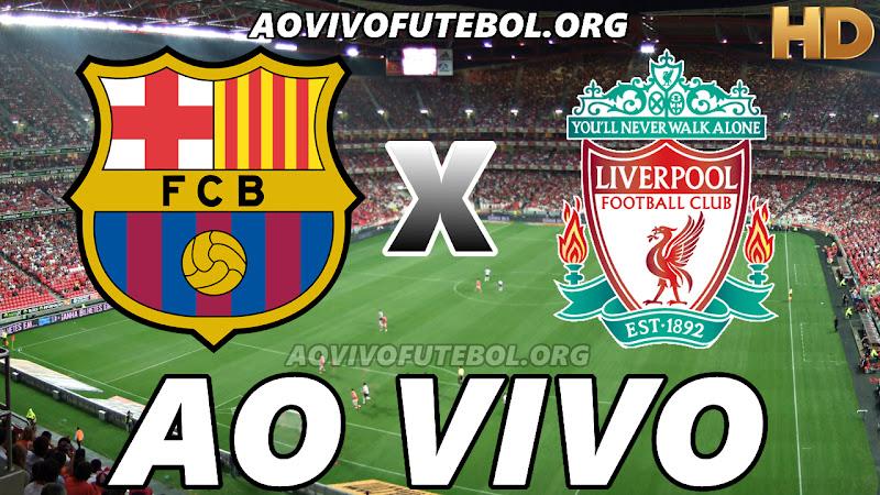 Barcelona x Liverpool Ao Vivo Hoje em HD