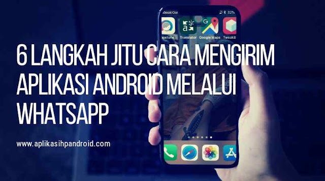 Cara mengirim aplikasi android melalui Whatsapp