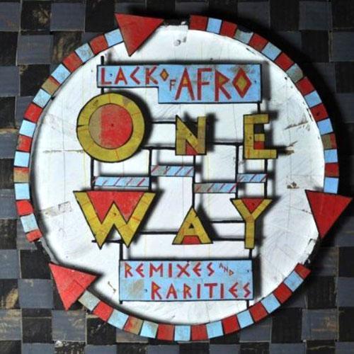Lack Of Afro: One Way - Remixes & Rarities