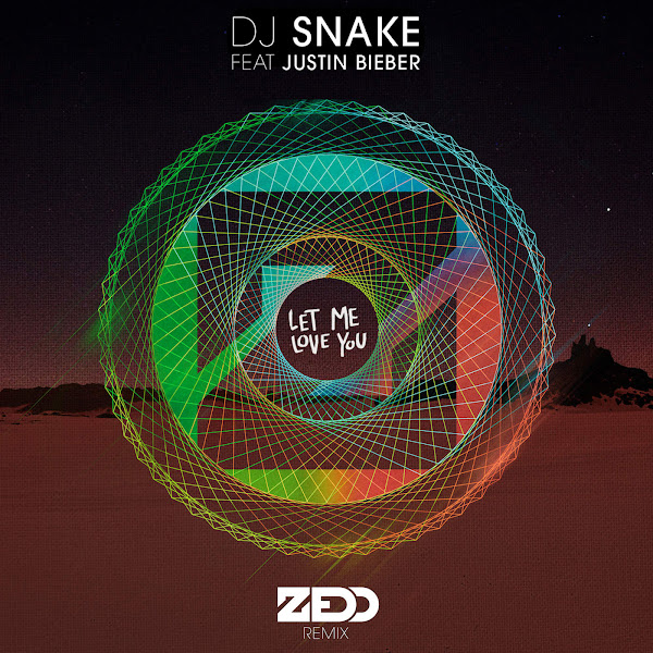 DJ Snake & Zedd - Let Me Love You (feat. Justin Bieber) [Zedd Remix] - Single Cover