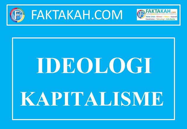 √ IDEOLOGI KAPITALISME: Pengertian, Sejarah, Kelebihan, Kekurangan, Ciri