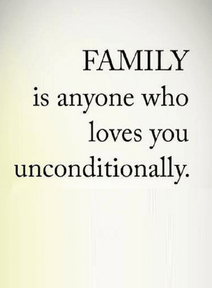 Image of: Inspirational Quotes Family Quotes Quotes Those Who Love You Unconditionally Are Your Family Quotes Quotes