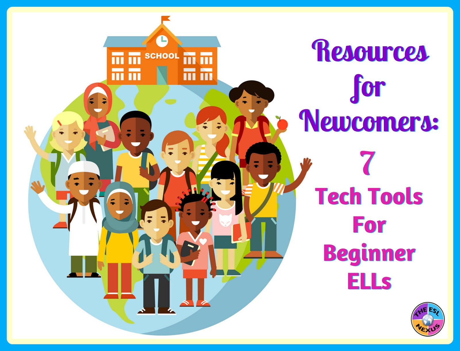These 7 technology tools are great for helping newcomer ELLs learn English.