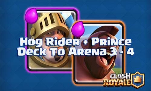Strategi Serangan Hog Rider dan Prince Arena 3 dan 4 clash royale