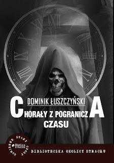 """""""Chorały z pogranicza czasu"""" - Dominik Łuszczyński"""