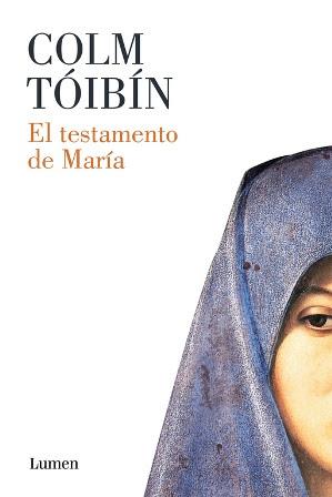 El testamento de María - Colm Tóibín
