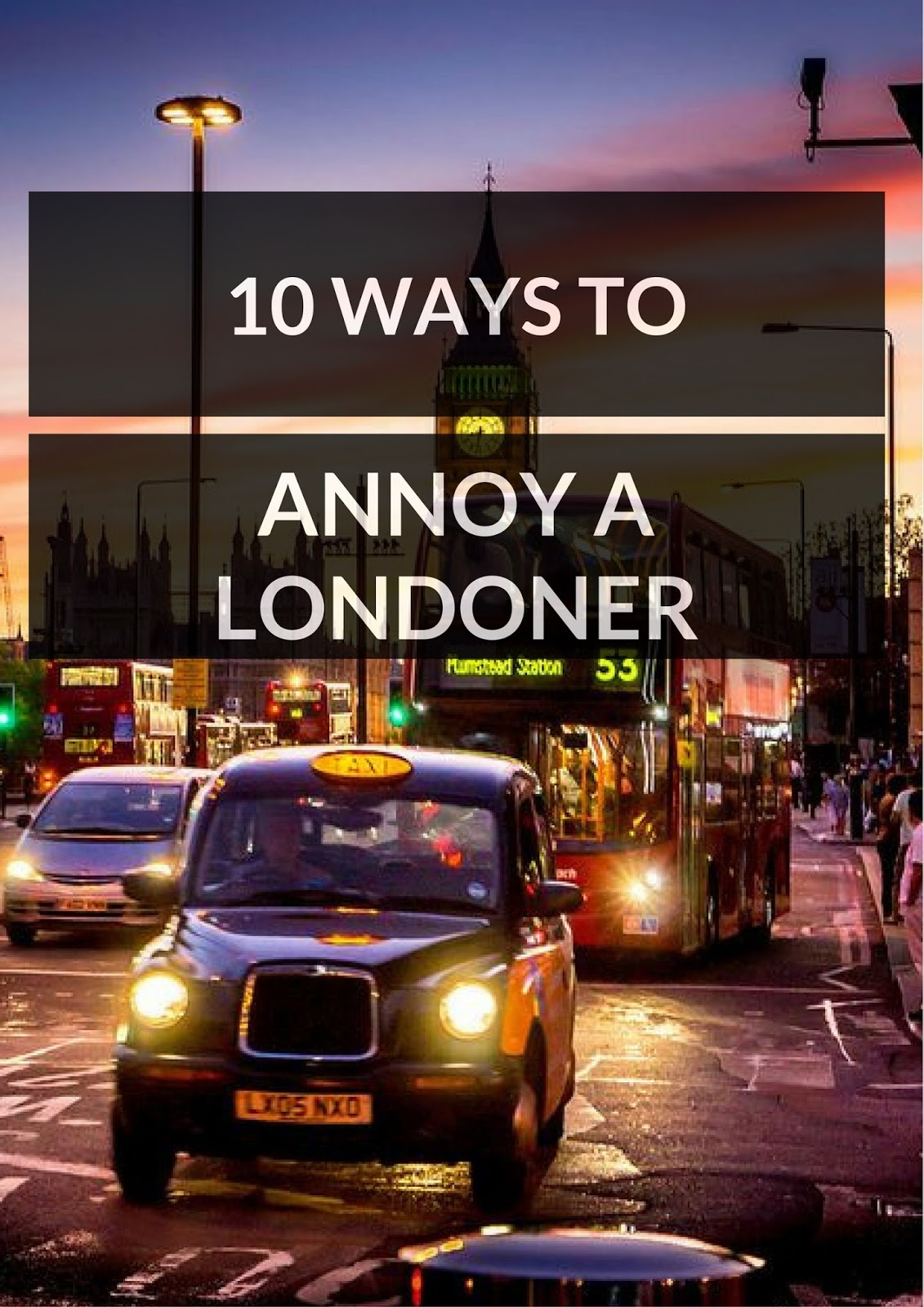 10 Ways To Annoy A Londoner