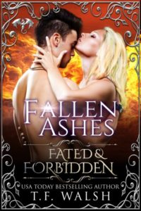 Fallen Ashes: Fated & Forbidden by T.F. Walsh