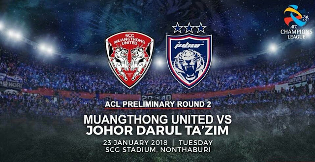 Live Streaming Muangthong United vs JDT 23.1.2018 Preliminary ACL