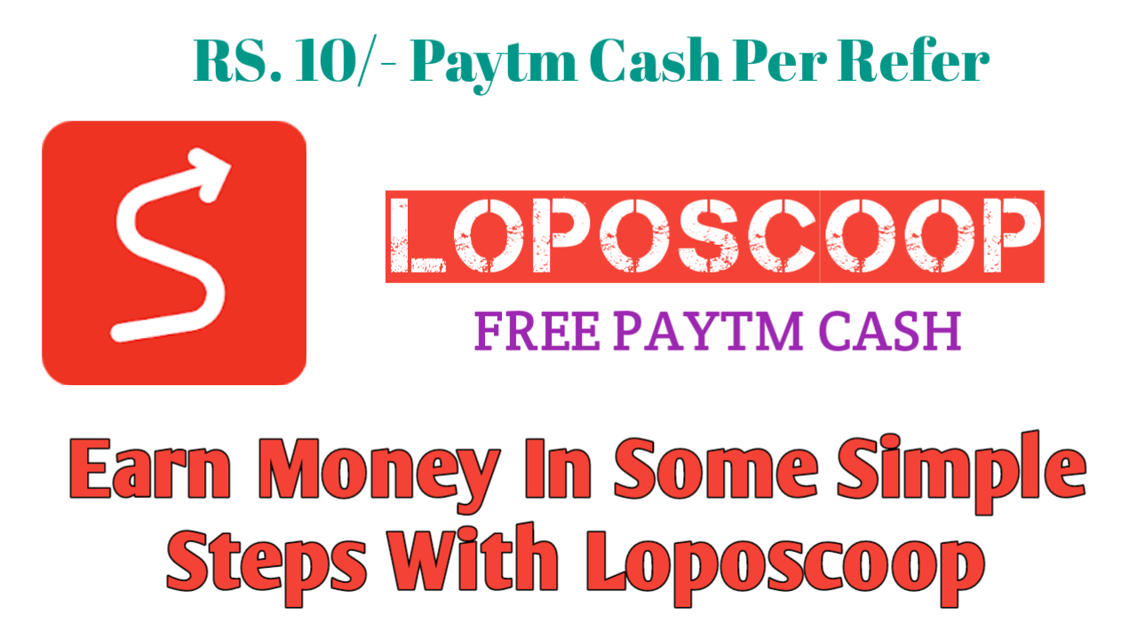 Best And Genuine Paytm Earning App For Lifetime : loposcope