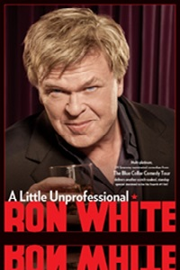 Watch Ron White: A Little Unprofessional Online Free in HD