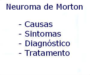 Neuroma de Morton causas sintomas diagnóstico tratamento prevenção riscos complicações