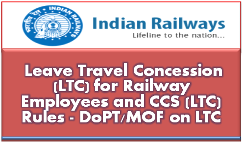 ltc-for-railway-employees-and-ccs-ltc-rules