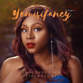 Yemisi Fancy - Jealous (Fireboy Cover)