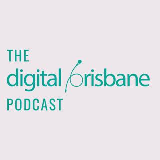 The Digital Brisbane Podcast