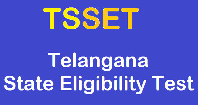 TS CETs, TSSET, State Eligibility Test, TS Notifications, Telangana State Eligibility Test 2018