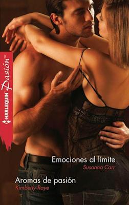 Susanna Carr - Emociones al Límite / Kimberly Raye - Aromas de Pasión