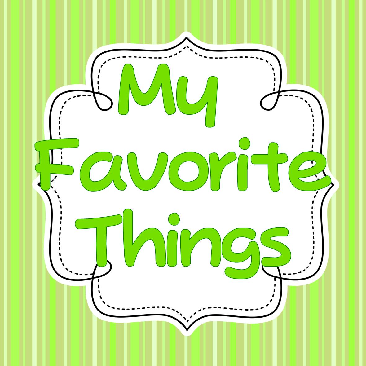 My Favorite Things Linky