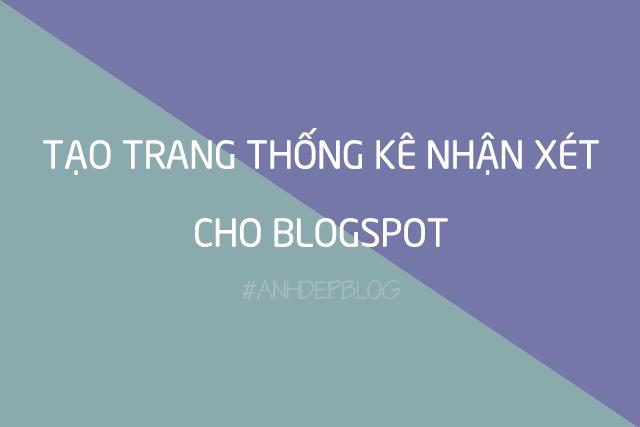 Thủ Thuật Blogspot | Tạo Trang Thống Kê Nhận Xét Cho Blogspot