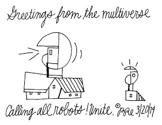 Greetings from the multiverse. Calling all robots! Unite.