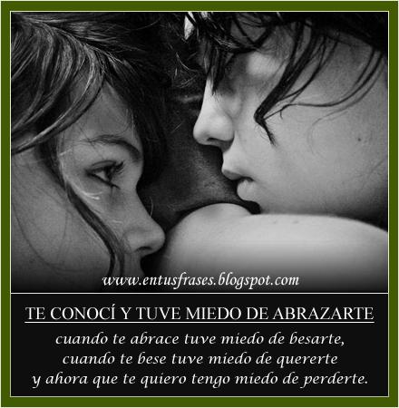 Frases Entusfrases Te Conocí Y Tuve Miedo De Abrazarte