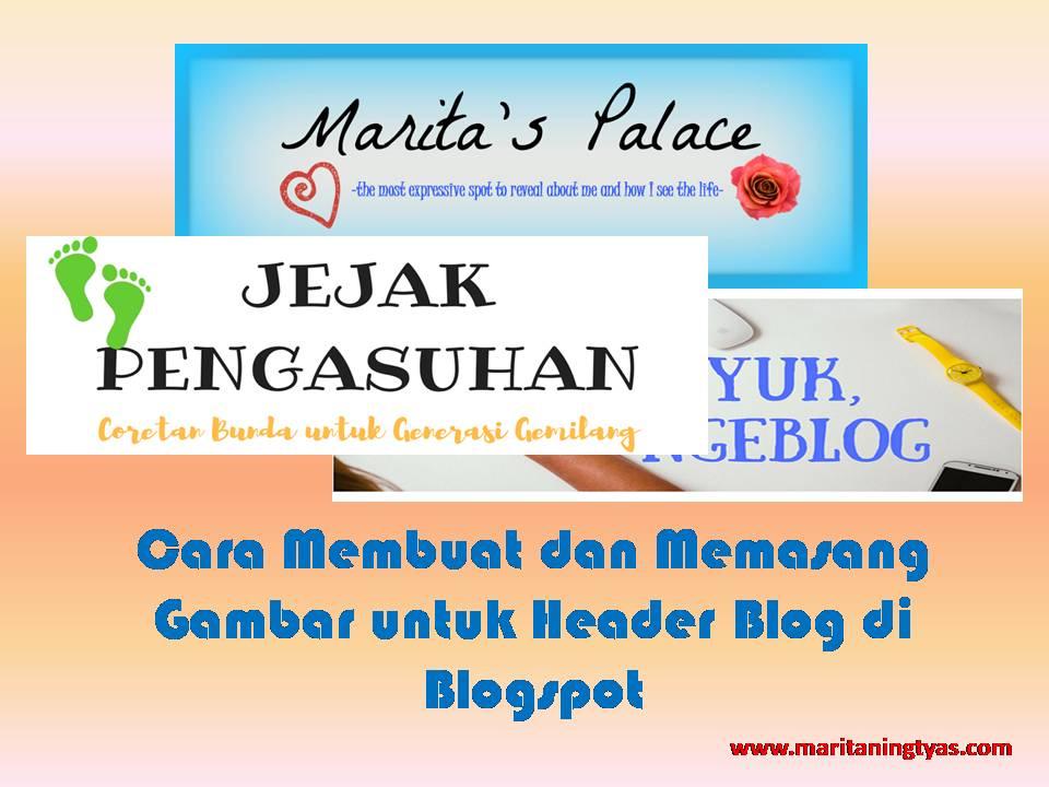 Cara Membuat dan Memasang Gambar untuk Header Blog di Blogspot