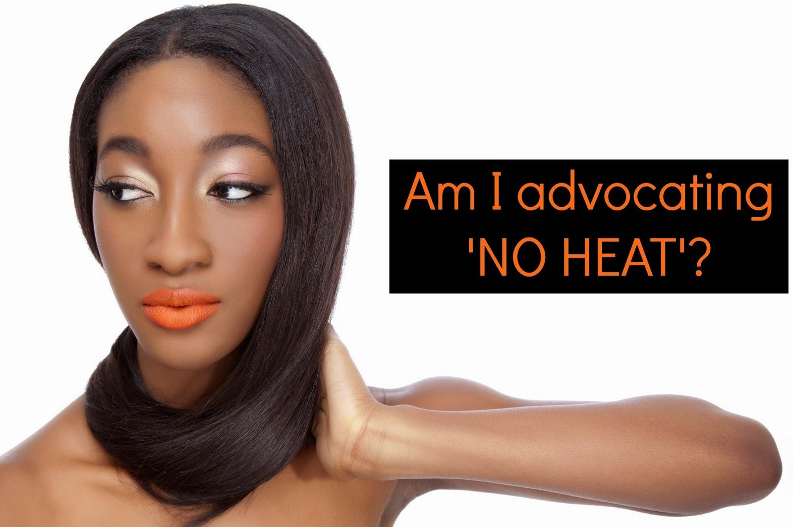 Am I advocating 'NO HEAT'?