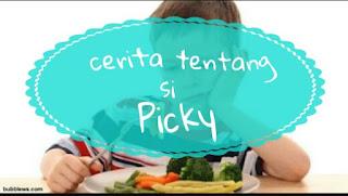 cerita tentang si picky eater. tips untuk anak yang picky eater. mengatasi anak pilih-pilih makan