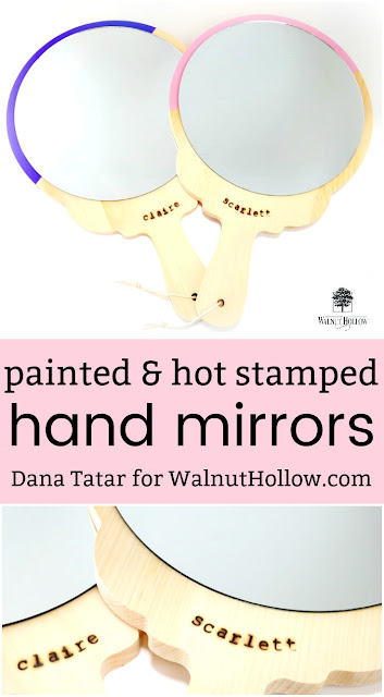 DIY Painted and Hot Stamped Hand Mirrors by Dana Tatar for Walnut Hollow