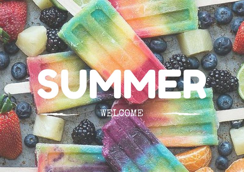 WELCOME SUMMER!
