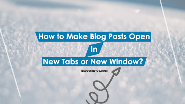 How to Make Blog Posts Open in New Tabs or New Window?