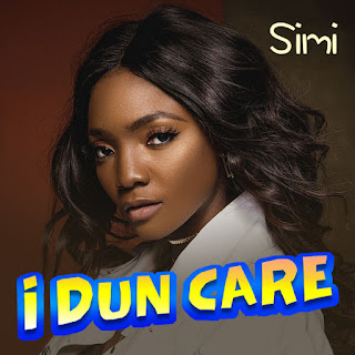 Lyrics: Simi – I dun care