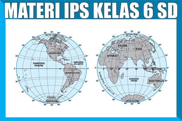 Materi Pelajaran IPS Kelas 6 Semester 1/2 Lengkap