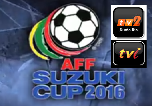 live streaming Piala AFF Suzuki 2016