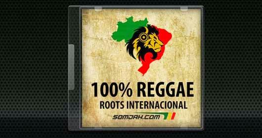 Coletânea 100% Reggae Roots Internacional - SOMJAH - Rádio