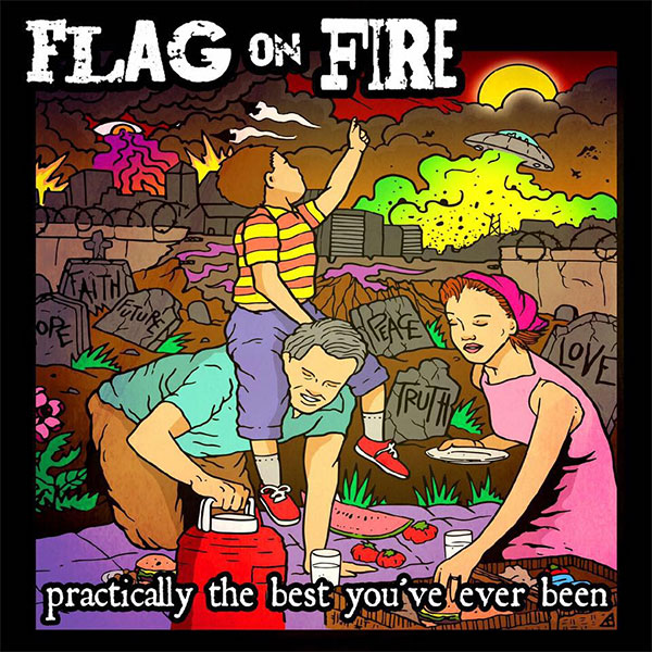 """Flag On Fire stream new album """"Practically The Best You've Ever Been"""""""