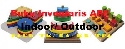 Buku Inventaris APE Dalam Ruangan (Indoor) - Buku Inventaris APE Luar Ruangan (Outdoor)