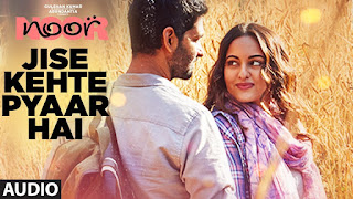Jise Kehte Pyaar Hai Lyrics - Sukriti Kakar | Noor