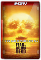 Fear The Walking Dead 2ª Temporada (2016) Torrent – Dublado e legendado HDTV | 720p | 1080p