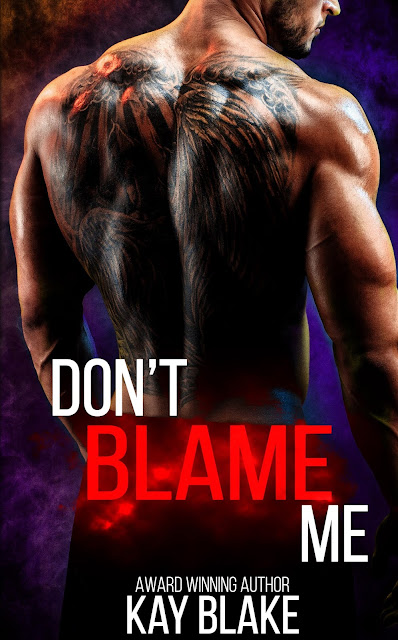 Will the high be worth it this time? Don't Blame Me @AuthorKayBlake #IRRomance #KU
