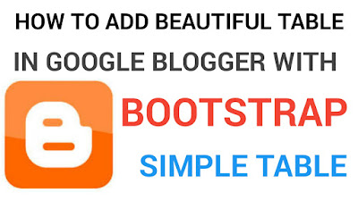 How To Add Beautiful Table in Google Blogger with Bootstrap