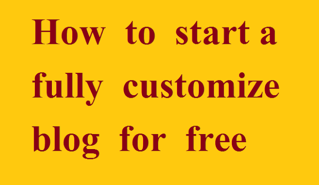 How to start a fully customize blog for free