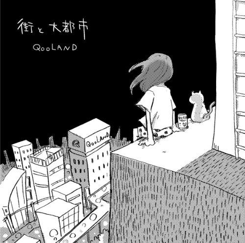QOOLAND – 街と大都市/QOOLAND – Machi to Dai Toshi (