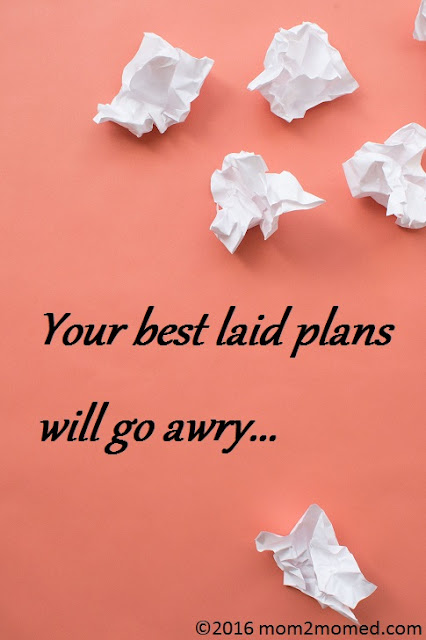 Your best laid plans will go awry