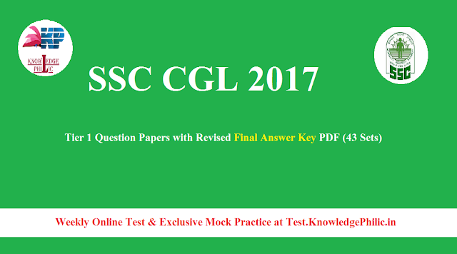 SSC CGL 2017 Tier 1 Question Papers with Revised Final Answer Key PDF (43 Sets) Download ( 5 August to 23 August 2017