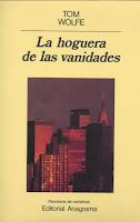 La hoguera de las vanidades - Tom Wolfe - Editorial Anagrama - RIP escritor