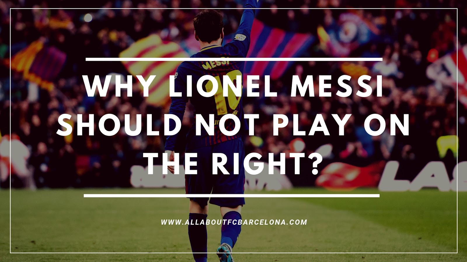 3 Reason Why Barcelona should not Use Messi on the Right!