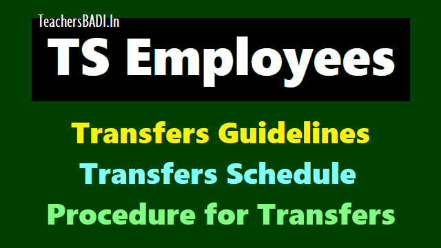 ts employees transfers guidelines,schedule 2018,telangana employees transfers guidelines,schedule,transfers procedure,qualifying service and eligibility criteria,ts employees transfers schedule,ts employees transfers rules